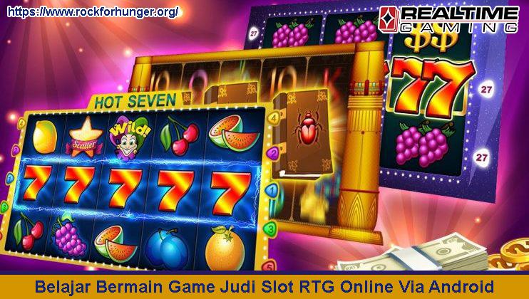 Belajar Bermain Game Judi Slot RTG Online Via Android